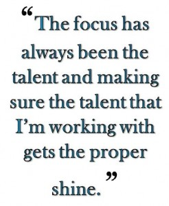The focus has always been the talent
